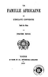 La Famille africaine, ou, L'esclave convertie