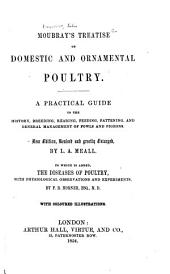 Moubray's treatise on domestic and ornamental poultry: a practical guide to the history, breeding, rearing, feeding, fattening, and general management of fowls and pigeons