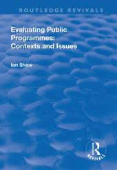 Evaluating Public Programmes: Contexts and Issues