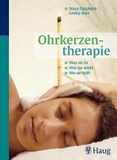 Ohrkerzentherapie: Was sie ist - wie sie wirkt - wo sie hilft