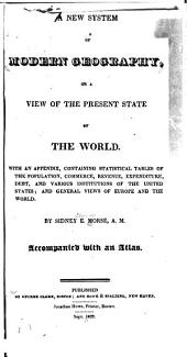 A New System of Modern Geography, Or, A View of the Present State of the World
