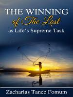 The Winning of the Lost as Life's Supreme Task