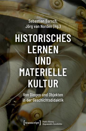 Historisches Lernen und Materielle Kultur PDF