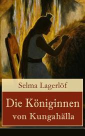 Die Königinnen von Kungahälla (Vollständige deutsche Ausgabe)