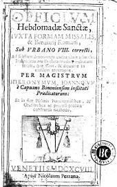 Officium Hebdomadae Sanctae: iuxta formam Missalis & Breuiarij Romani sub Urbano VIII correcti