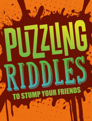Puzzling Riddles to Stump Your Friends PDF