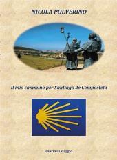 Il mio cammino per Santiago de Compostela