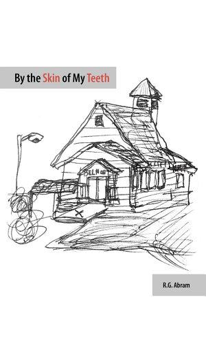 By the Skin of My Teeth