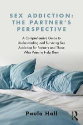 Sex Addiction The Partner S Perspective Book PDF