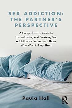 Sex Addiction  The Partner s Perspective PDF