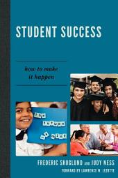 Student Success: How to Make it Happen