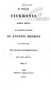 M. Tullii Ciceronis Opera omnia: Volume 4