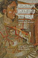 Reconstructing Ancient Linen Body Armor PDF
