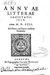 Annuae litterae Societatis Iesu anni MDXCIX. Ad patres, et fratres eiusdem Societatis