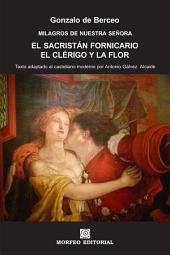 Milagros de Nuestra Señora: El sacristán fornicario. El clérigo y la flor (texto adaptado al castellano moderno por Antonio Gálvez Alcaide)