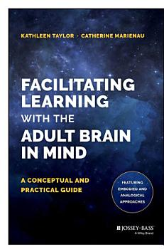 Facilitating Learning with the Adult Brain in Mind PDF
