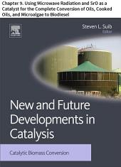 New and Future Developments in Catalysis: Chapter 9. Using Microwave Radiation and SrO as a Catalyst for the Complete Conversion of Oils, Cooked Oils, and Microalgae to Biodiesel