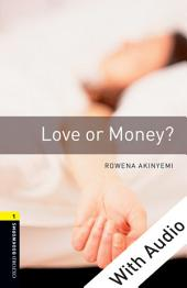 Love or Money - With Audio Level 1 Oxford Bookworms Library: Edition 3
