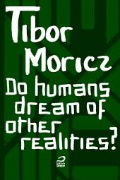 Do humans dream of other realities?