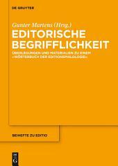 """Editorische Begrifflichkeit: Überlegungen und Materialien zu einem """"Wörterbuch der Editionsphilologie"""""""