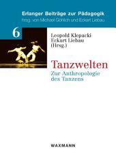 Tanzwelten: Zur Anthropologie des Tanzens