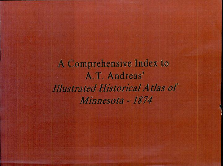 A Comprehensive Index to A.T. Andreas' Illustrated Historical Atlas of Minnesota, 1874