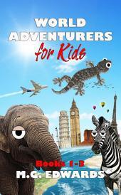 World Adventurers for Kids: Books 1-3