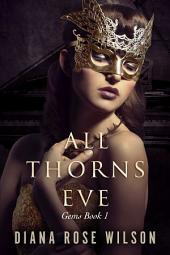 All Thorns Eve: Gems, Book 1