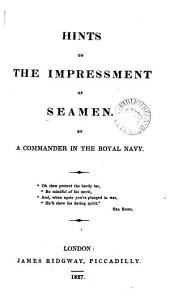 Hints on the impressment of seamen, by a commander in the Royal navy: Volume 2