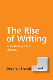 The Rise of Writing: Redefining Mass Literacy