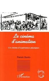 Le cinéma d'animation: Un cinéma d'expériences plastiques