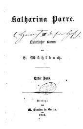Katharina Parre: Historischer Roman von L. Mühlbach. 1