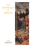 The Anthropology of Moralities PDF