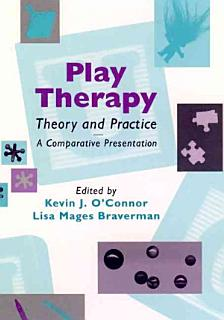 Play Therapy Theory and Practice Book