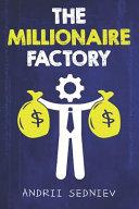The Millionaire Factory