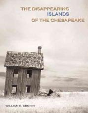 The Disappearing Islands of the Chesapeake
