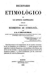 Diccionario etimológico de la lengue castellana: (ensayo) precedido de unos rudimentos de etimología