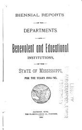 Biennial Reports of the Departments and Benevolent Institutions of the State of Mississippi