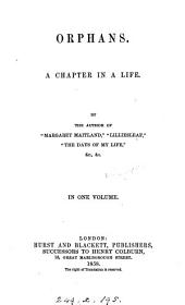 Orphans: a chapter in a life, by the author of 'Margaret Maitland'.