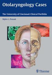 Otolaryngology Cases: The University of Cincinnati Clinical Portfolio