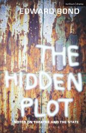 The Hidden Plot: Notes on Theatre and the State