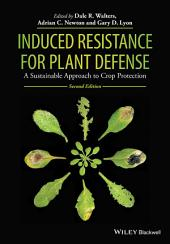 Induced Resistance for Plant Defense: A Sustainable Approach to Crop Protection, Edition 2