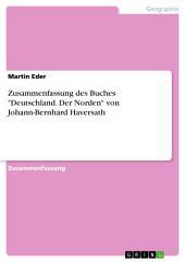"""Zusammenfassung des Buches """"Deutschland. Der Norden"""" von Johann-Bernhard Haversath"""