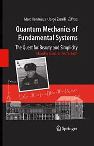 Quantum Mechanics of Fundamental Systems  The Quest for Beauty and Simplicity PDF