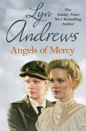 Angels of Mercy: A gripping saga of sisters, love and war