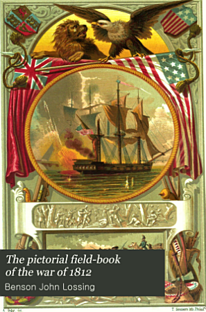 The Pictorial Field book of the War of 1812 PDF