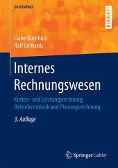 Internes Rechnungswesen: Kosten- und Leistungsrechnung, Betriebsstatistik und Planungsrechnung, Ausgabe 3