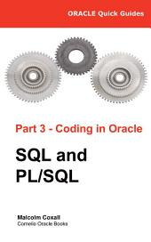 Oracle Quick Guides - Part 3 - Coding in Oracle: SQL and PL/SQL