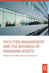 Facilities Management and the Business of Managing Assets