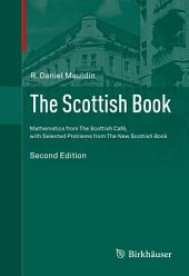 The Scottish Book: Mathematics from The Scottish Café, with Selected Problems from The New Scottish Book, Edition 2